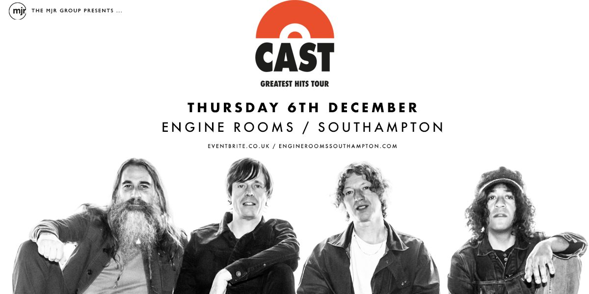 Cast - The Greatest Hits Tour - Engine Rooms Southampton